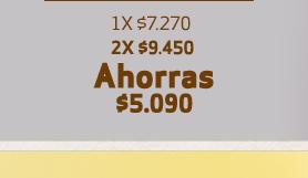 2X $9.450 / AHORRAS $5.090